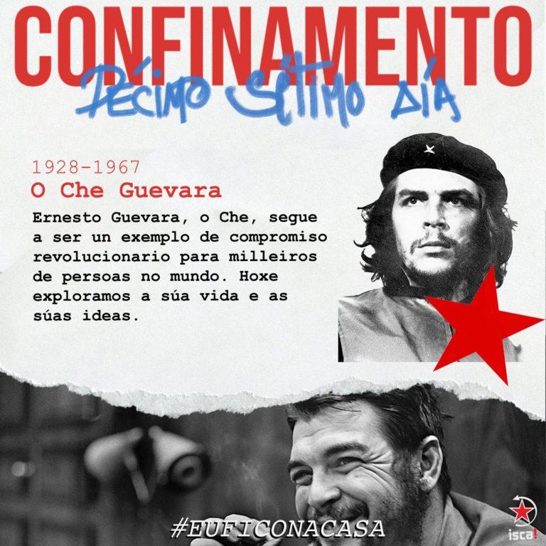 CHE GUEVARA Confinamento: décimo setimo día #euficonacasa