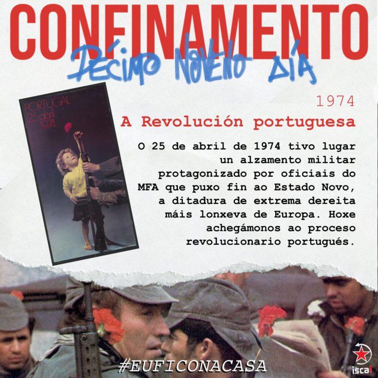 Confinamento: décimo oitavo día #euficonacasa a revolucion portuguesa